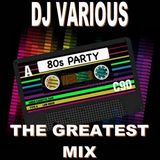 DJ Various - 80's Party The Greatest Mix (Section The 80's Part 4)