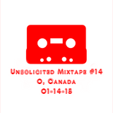 Unsolicited Mixtape #14 (01-14-15)