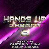 Hands Up Dimension 9 - Mixed by Carter & Funk / DJane Aurora