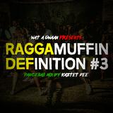 RAGGAMUFFIN DEFINITION #3 ( Dancehall set ) by Kaztet Dee