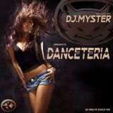 DJ.MYSTER PRESENTS DANCETERIA
