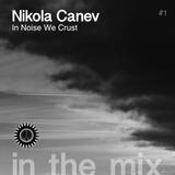 In The Mix #1: Nikola Canev (10.04.2019)
