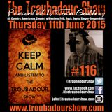 The Troubadour Show #116. June 11th 2015