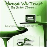 Said Chaara - House We Trust # 20_dRadio (November 2011 Part.1)