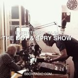 The Dot & Spry Show Ep. 2