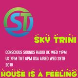 CONSCIOUS WED NIGHT HOUSE IS A FEELING