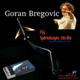 ΠΤΗΣΗ SpIrtoKoyto_On Air : GORAN BREGOVIC...the Balcan dream  12/12/2016