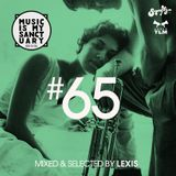 MUSIC IS MY SANCTUARY Show #65 - mixed by Lexis
