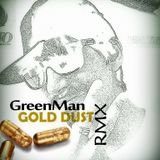 Gold Dust GreenMan Remix