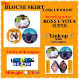 THE BLOUSE N SKIRT LINK UP SHOW 16TH AUGUST 2019 FEATURING ROSS I-YOTA