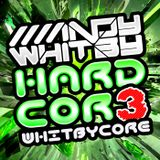 Whitbycore 003 (August 2012) // 3-deck Hardcore mix
