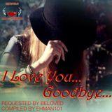 I Love You... Goodbye...