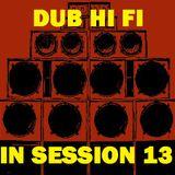 Dub Hi Fi In Session 13