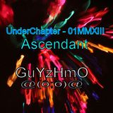 UnderChapter Ascendant 01MMXIII
