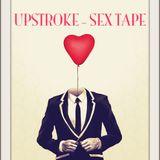 Upstroke - Sex Tape