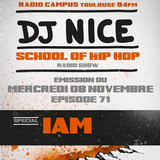 Dj Nice - School of Hip Hop Radio Show - 08 10 2017 - Special I AM -