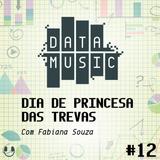 #12 Dia De Princesa Das Trevas, com Fabiana Souza