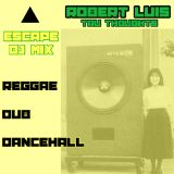 Escape DJ Mix Reggae, Dub, Dancehall