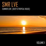 SMR LVE - Summer Love Vol.1 (Deep & Tropical House Mix)