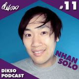 DiKSO Podcast 11 - Nhan Solo