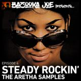 Bazooka Joe Presents (PODCAST) EP#4 - Steady Rockin' - The Aretha Samples