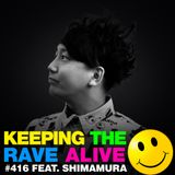 Keeping The Rave Alive Episode 416 feat. DJ Shimamura