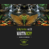 Martin Depp - In My Garden Vol 32 @ 21-12-2015