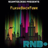RNB+ FBF (FlashBackFunk) Mix @IAMTEEJESS 2016