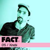 FACT PT Mix 015: Xinobi