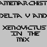Amenarchist in the Mix Delta V und Xenovictus