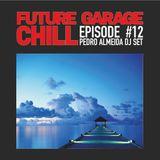 Future Garage Chill - Episode 12