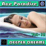 Ace Paradise - Deeper Dreams Vol 12 (June MiX 2015)