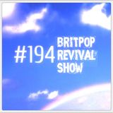 Britpop Revival Show #194 12th April 2017
