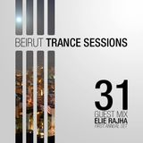 Beirut Trance Sessions 31 - Elie Rajha (First Annual Set)
