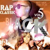 Rap Classic Vol. 5 - Mix Tape Anos 2000 (Maskoney Producer Mix)