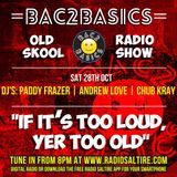 Bac2Basics with Paddy Frazer, Andrew Love & Chub Kray 28/10/17