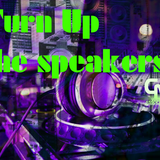 TURN UP THE SPEAKERS - 26 APRILE 2017