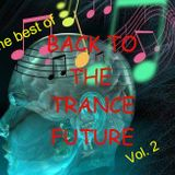 The Best Of BACK TO THE TRANCE FUTURE vol. 2