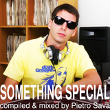 SOMETHING SPECIAL . mixed by Pietro Sava