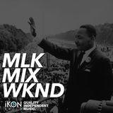 MLK Mix Weekend DJ Benz (IKON Radio)