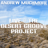 Andrew Muchmore – Live @ The Desert Grove Project 8-21-04