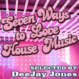 Seven Ways to Love House Music