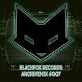 BLACKFOX RECORDS archivemix #007 by F13
