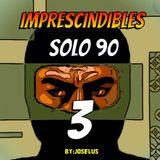 Solo 90 Imprescindibles - 3