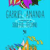 Gabriel Ananda Presents Soulful Techno 31