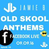 Jamie B's Live Old Skool Anthems On Facebook Live 09.09.16