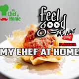 "Feel Good presenta ""My Chef at Home"""