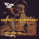 Dream Catcher Cast Vol 04 (Techno)