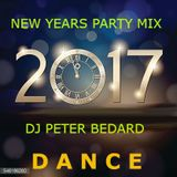 NEW YEARS EVE PARTY MIX 2017 - DJ PETER BEDARD