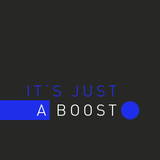 Its just a boost